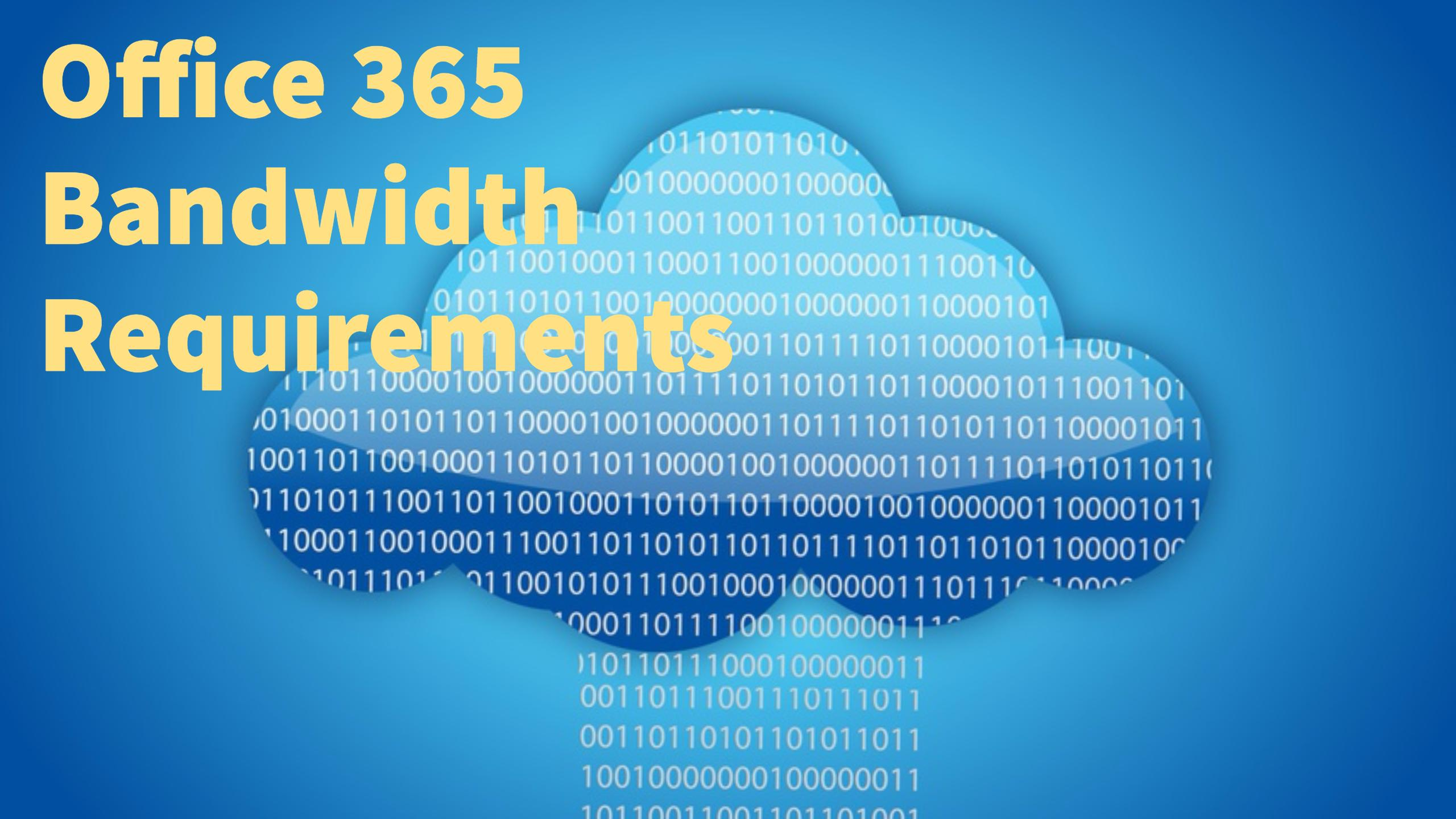 office 365 network bandwidth requirements